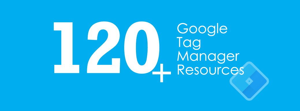 120 Google Tag Manager Resources