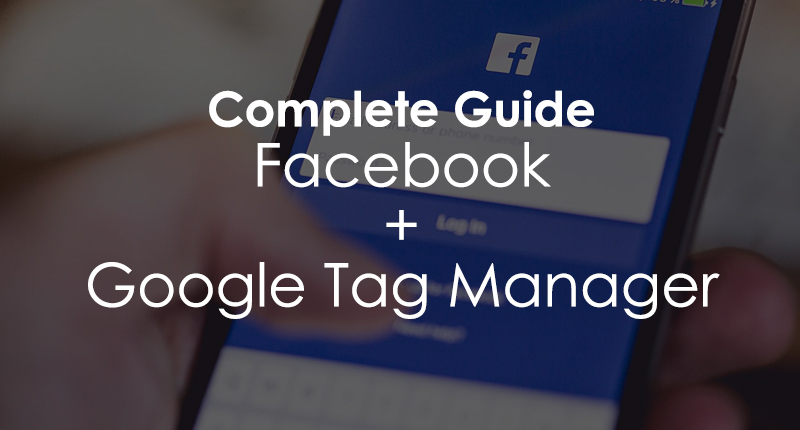 Google Tag Manager Facebook Guide