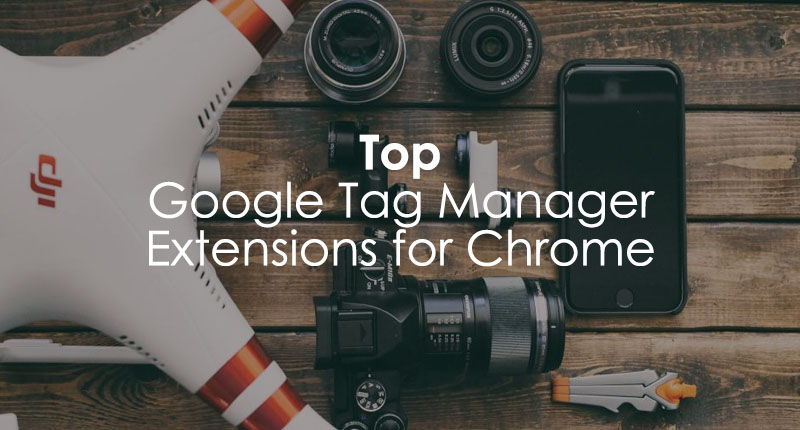Google Tag Manager Extensions for Chrome