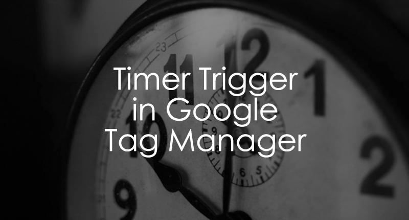 Google Tag Manager Timer Trigger