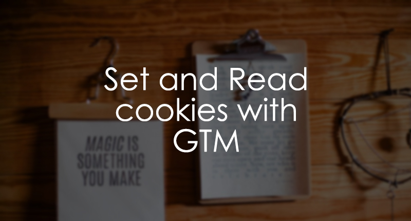 Set and read cookies with Google Tag Manager