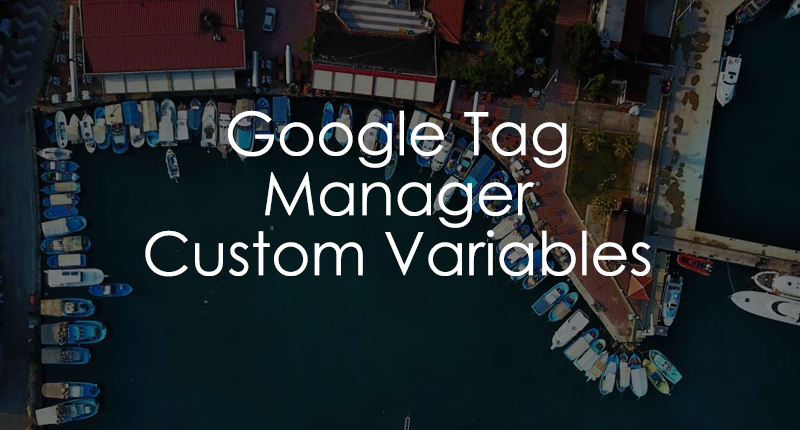 Google Tag Manager Custom Variables