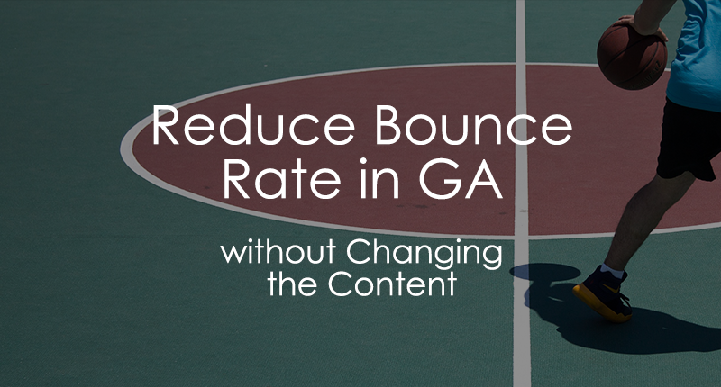 How to reduce bounce rate in google analytics with google tag manager