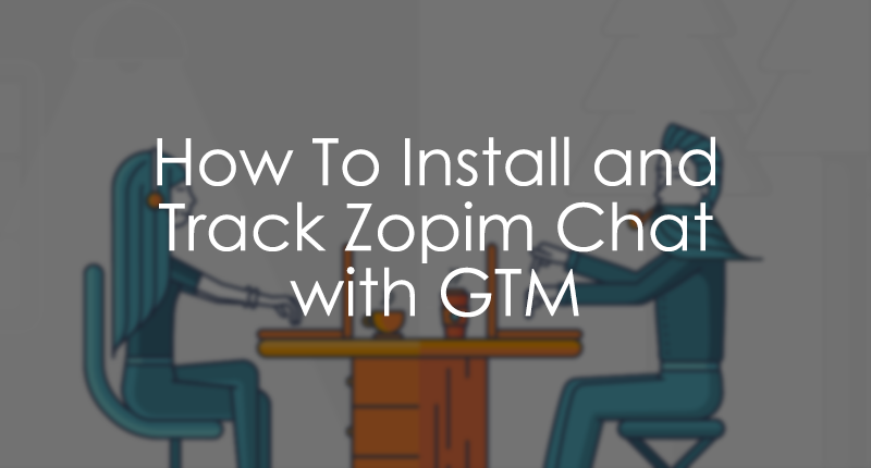 Zopim Google Tag Manager Guide