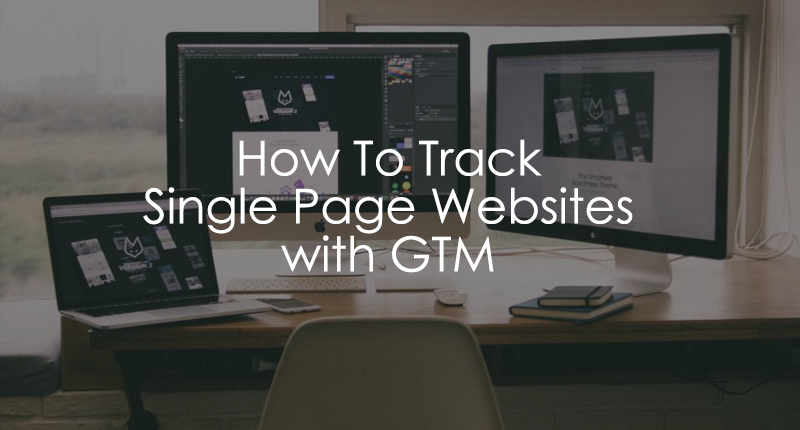 single page web app with google tag manager