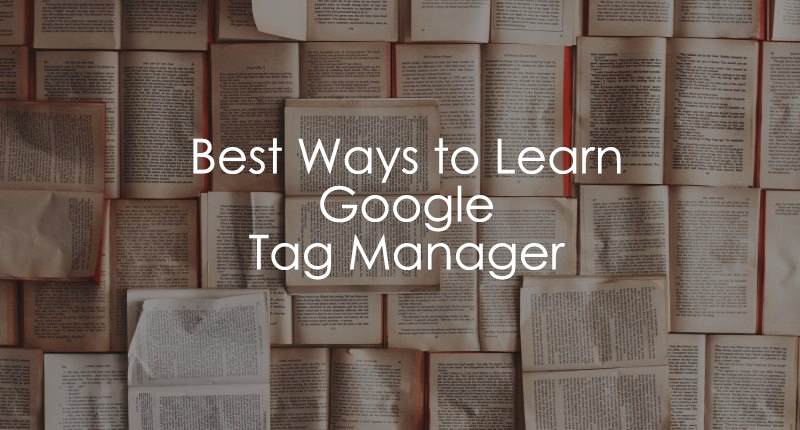 Best Ways to Learn Google Tag Manager
