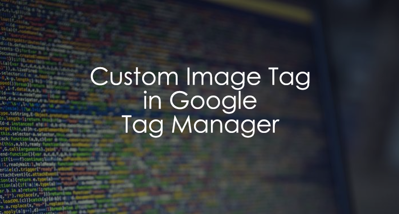Custom Image Tag In Google Tag Manager