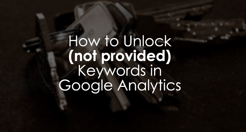 unlock (not provided) Keywords in Google Analytics