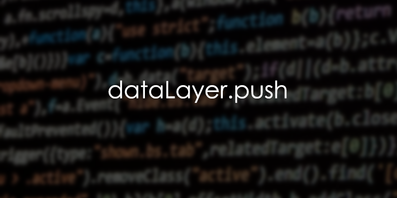 GTM Guide  dataLayer.push with examples - Analytics Mania 9a1d732ee7