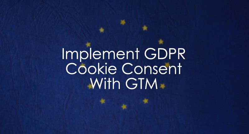 Install GDPR cookie consent notification with Google Tag Manager