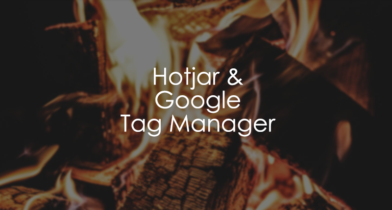 Hotjar and Google Tag Manager Guide