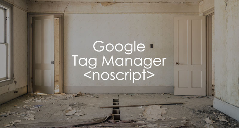 Google Tag Manager noscript