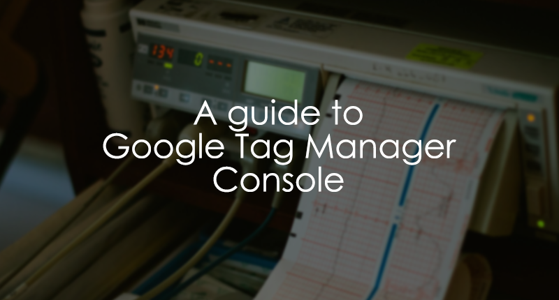 Google Tag Manager Console