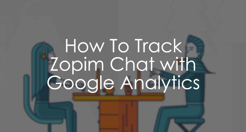 Zopim Google Analytics Guide