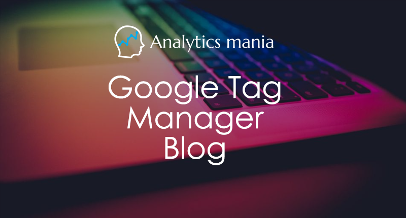 Google Tag Manager Blog
