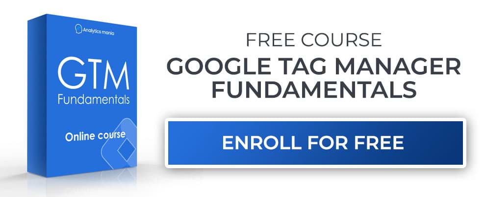 Enroll in Google Tag Manager Fundamentals course
