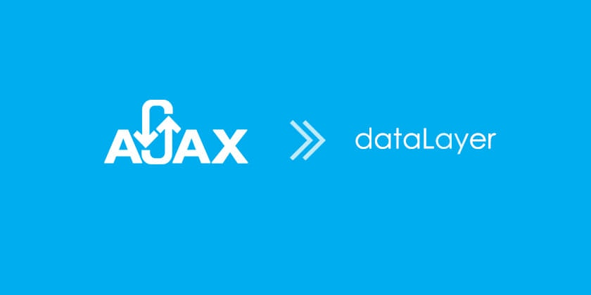 AJAX Tracking Recipe for Google Tag Manager