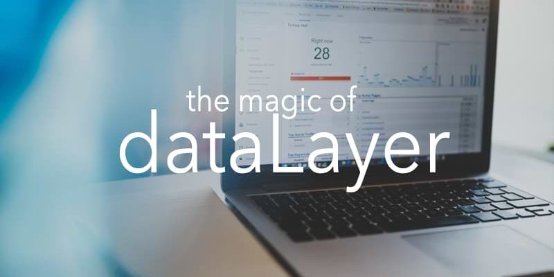 Google Tag Manager Data Layer Explained (2019) - Analytics Mania